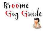 Broome Gig Guide