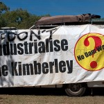 Residents of Broome feel that the Gas Hub is a foot in the door, to further industrialise the mineral rich Kimberleys