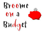 Broome on a budget
